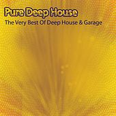 Pure Deep House (The Very Best of Deep House & Garage) by Various Artists