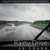 Rainy Drive 3d Sound by Tmsoft's White Noise Sleep Sounds
