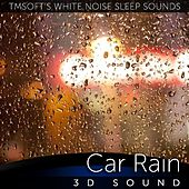 Car Rain 3d Sound by Tmsoft's White Noise Sleep Sounds