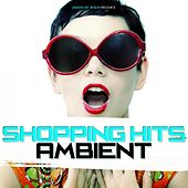 Shopping Hits Ambient von Various Artists