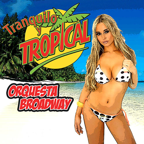 Tranquilo y Tropical by Orquesta Broadway