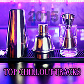 2015 Top Chillout Tracks by Various Artists