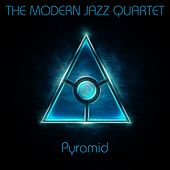 Pyramid by Modern Jazz Quartet