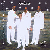 The Legendary Jarmels 50 Years by Jarmels