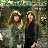 Looking Back: Our American Irish Souls de The Burns Sisters