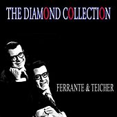The Diamond Collection (Original Recordings) by Ferrante and Teicher