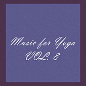 Music for Yoga, Vol. 8 de Various Artists