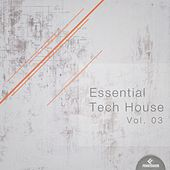 Essential Tech House, Vol. 03 by Various Artists