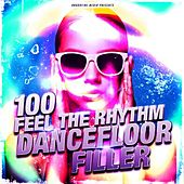 100 Feel the Rhythm Dancefloor Filler by Various Artists