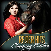 Reiter Hits - Clubbing Edition von Various Artists