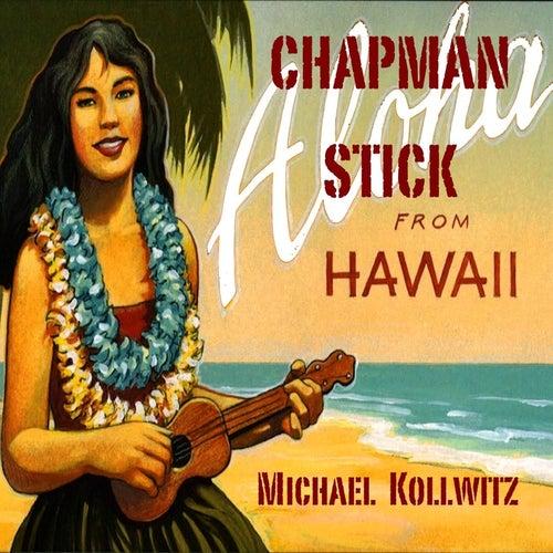 Chapman Stick from Hawaii by Michael Kollwitz