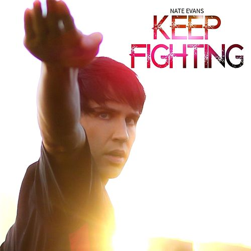 Keep Fighting by Nate Evans