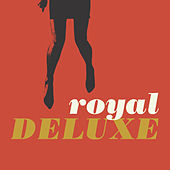 Royal Deluxe by Royal Deluxe