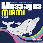 Papa Records & Reel People Music Present Messages Miami 2015 by Various Artists