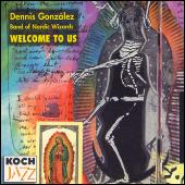 Welcome To Us by Dennis Gonzalez