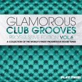 Glamorous Club Grooves - Progressive Edition, Vol. 6 de Various Artists