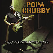 Deliveries After Dark by Popa Chubby