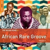 Rough Guide To African Rare Groove (Vol. 1) by Various Artists