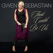 That Could Be Us by Gwen Sebastian