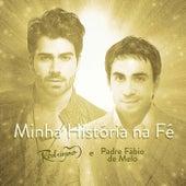 Minha História na Fé by Padre Fábio de Melo