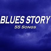 Blues Story (55 Songs) by Various Artists