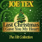 Last Christmas I Gave You My Heart (The Hit Collection) by Joe Tex