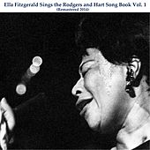 Ella Fitzgerald Sings the Rodgers and Hart Song Book, Vol. 1 (Remastered 2014) von Ella Fitzgerald