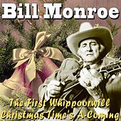 Christmas Time's A-Coming / The First Whippoorwill by Bill Monroe