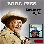 Burl Country Style (Original Album) by Burl Ives
