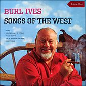 Songs of the West (Original Album) by Burl Ives