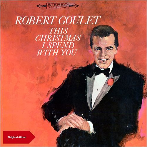 This Christmas I Spend with Robert Goulet (Original Christmas Album) de Robert Goulet