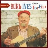 Burl Ives Sings for Fun (Original Album 1956) by Burl Ives