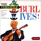 The Versatile Burl Ives! (Original Album) by Burl Ives