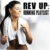 Rev Up: Running Playlist by Various Artists