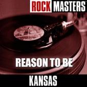 Rock Masters: Reason to Be von Kansas