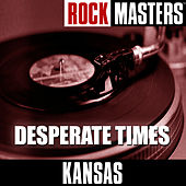 Rock Masters: Desperate Times von Kansas