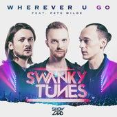 Wherever U Go von Swanky Tunes