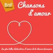 Chansons d'amour (Découvrez les plus belles déclarations d'amour de la chanson française) von Various Artists