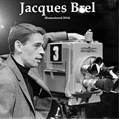 Jacques brel (Remastered 2014) by Jacques Brel
