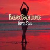 Balearic Beach Lounge Bora Bora von Various Artists