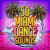 50 Miami Dance Sounds by Various Artists