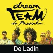 De Ladin von Dream Team do Passinho
