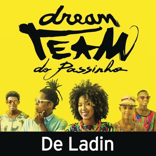 De Ladin de Dream Team do Passinho