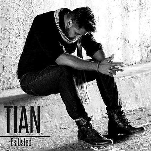 Es Usted by Tian