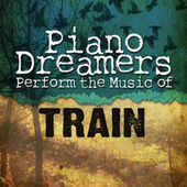 Piano Dreamers Perform The Music of Train de Piano Dreamers