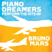 Piano Dreamers Perform the Hits of Bruno Mars by Piano Dreamers