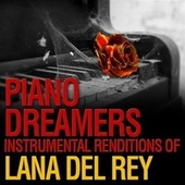 Piano Dreamers Instrumental Renditions of Lana Del Rey by Piano Dreamers