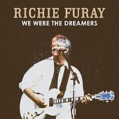 We Were The Dreamers von Richie Furay