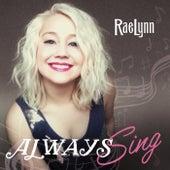 Always Sing de RaeLynn