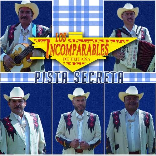 Pista Secreta by Los Incomparables De Tijuana